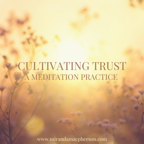 CULTIVATING TRUST a downloadable guided audio meditation by spiritual teacher Miranda Macpherson