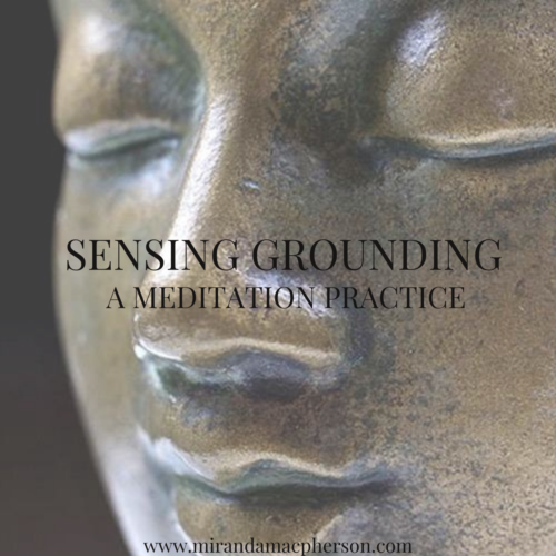 SENSING GROUNDING PRACTICE a downloadable guided audio meditation by spiritual teacher Miranda Macpherson