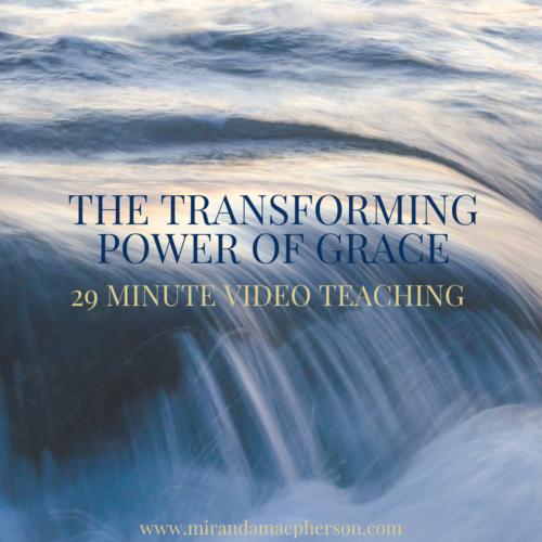 THE TRANSFORMING POWER OF GRACE a video teaching by spiritual teacher Miranda Macpherson