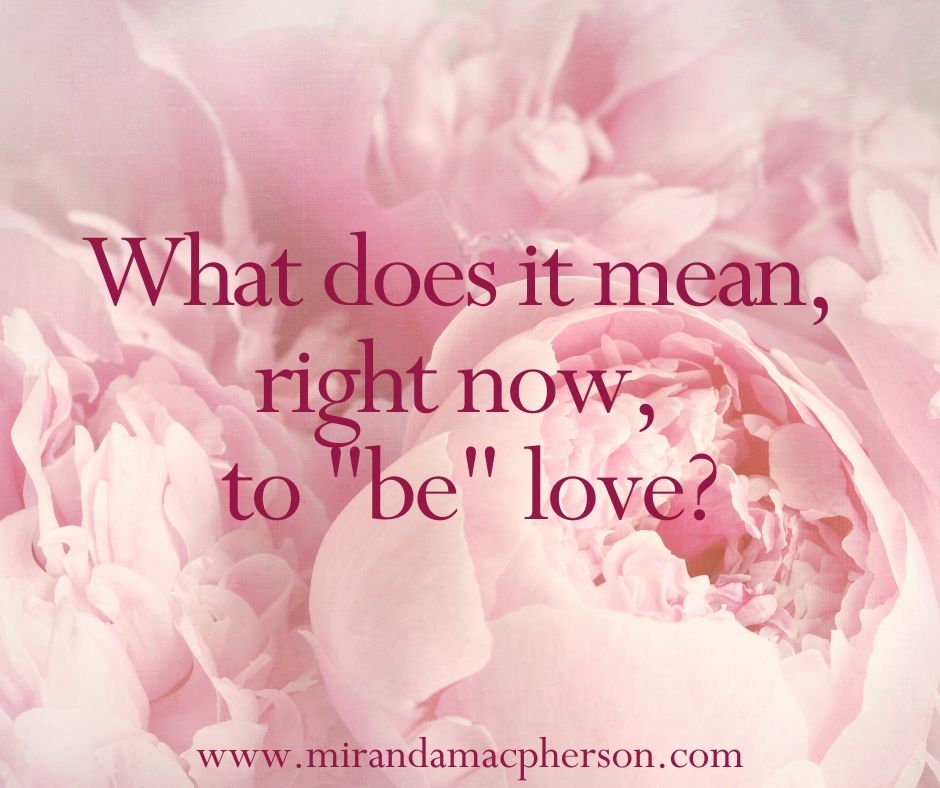 Embodying love by spiritual teacher Miranda Macpherson