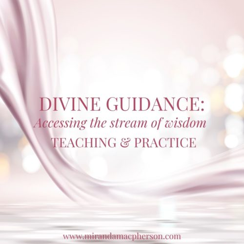 DIVINE GUIDANCE a downloadable teaching and meditation practice by spiritual teacher Miranda Macpherson