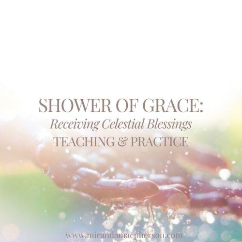 Shower of Grace a downloadable teaching and meditation practice by spiritual teacher Miranda Macpherson