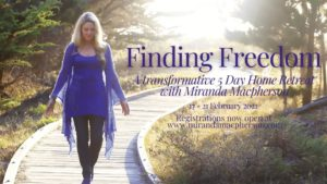 Finding Freedom - a 5 day home retreat with spiritual teacher Miranda Macpherson