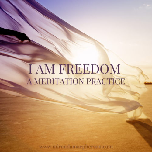 I AM FREEDOM a free downloadable guided audio meditation by spiritual teacher Miranda Macpherson