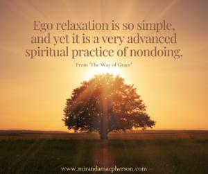 Ego relaxation is a spiritual practice taught by spiritual teacher Miranda Macpherson