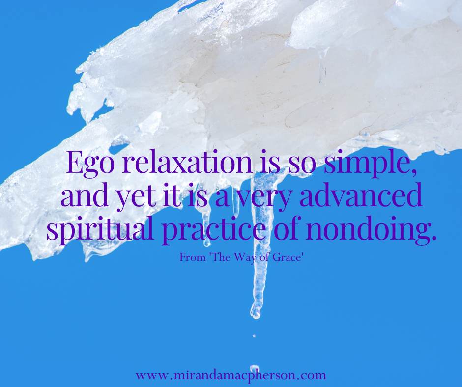 Ego relaxation is a spiritual practice taught by spiritual teacher Miranda Macpherson